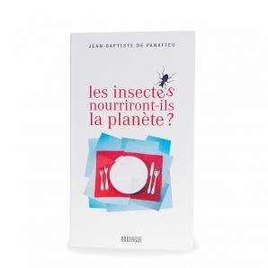 Livre - Les insectes nourriront-ils la planète ?